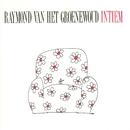 Intiem/Raymond Van Het Groenewoud