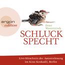 Schluckspecht (Live-Autorenlesung der gekürzten Fassung)/Peter Wawerzinek