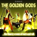 The Thorny Crown Of Rock And Roll/The Golden Gods