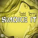 Smoke It/Todd Terry