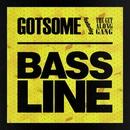 Bassline (feat. The Get Along Gang)/GotSome