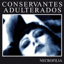 Necrofilia/Conservantes Adulterados