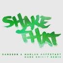 Shake That (Mark Knight Remix)/Dansson & Marlon Hoffstadt