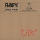 Life/Embryo with Charlie Mariano & Karnataka College of Percussion