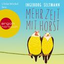 Mehr Zeit mit Horst (Gekürzte Fassung)/Ingeborg Seltmann