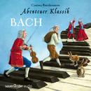 Abenteuer Klassik: Bach (Ungekürzte Fassung)/Cosima Breidenstein
