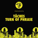 Turn Of Phrase/TACHES