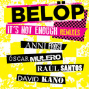 It's Not Enough (Remixes)/BELÖP