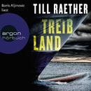 Treibland (Gekürzte Fassung)/Till Raether