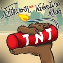 TNT/Tittsworth & Valentino Khan