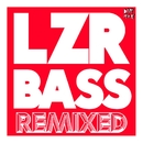 LZR BASS (Remixed)/Autoerotique