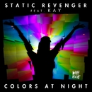 Colors At Night (feat. Kay)/Static Revenger