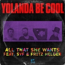 All That She Wants, Pt. 1 (feat. SYF & Fritz Helder)/Yolanda Be Cool