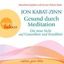 Gesund durch Meditation - Die neue Sicht auf Gesundheit und Krankheit (Gekürzte Fassung)/Jon Kabat-Zinn