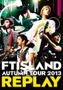 FREEDOM(AUTUMN TOUR 2013 ~REPLAY~)/FTISLAND