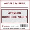 Atemlos durch die Nacht/Angela Dupree