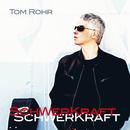 Schwerkraft/Tom Rohr