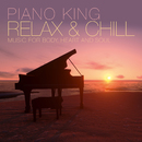 Relax & Chill/Piano King