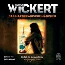 Das marokkanische Mädchen (Ungekürzte Fassung)/Ulrich Wickert