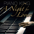 A Night for Lovers/Piano King