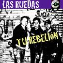Tu Rebelión/Las Ruedas