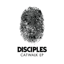 Catwalk EP/Disciples