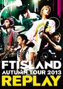 SATISFACTION(AUTUMN TOUR 2013 ~REPLAY~)/FTISLAND