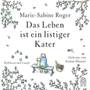 Das Leben ist ein listiger Kater (Ungekürzte Fassung)/Marie-Sabine Roger