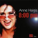 8:00 PM (Live)/Anne Haigis