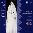 Donizetti: Lucia di Lammermoor/Maria Callas/Giuseppe di Stefano/Rolando Panerai/Nicola Zaccaria/Coro del Teatro alla Scala, Milano/RIAS Sinfonie-Orchester Berlin /Herbert von Karajan