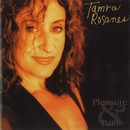 Pleasure & Pain/Tamra Rosanes
