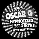 Hypnotized (feat. Stryke) [Peter Bailey Remix]/Oscar G