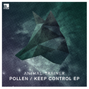 Pollen / Keep Control/Animal Trainer