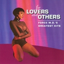 For Lovers and Others: Force M.D.'s Greatest Hits/Force M.D.'s