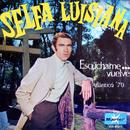 Escúchame... Vuelve/Selfa Luisiana
