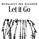 Let It Go/Straight No Chaser