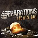 Lights Out/Separations