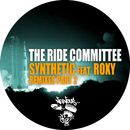 Synthetic (feat. Roxy) [Remixes Part 2]/The Ride Committee