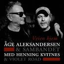 Veien hjem/Åge Aleksandersen Og Sambandet