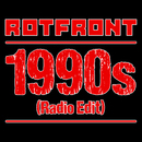 1990s (Radio Edit)/RotFront