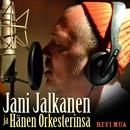 Revi mua/Jani Jalkanen ja Hänen Orkesterinsa