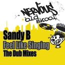 Feel Like Singing - The Dub Mixes/Sandy B.