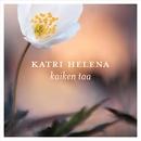 Kaiken taa/Katri Helena