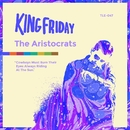 The Aristocrats/King Friday