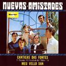 Cantigas das Fontes/Nuevas Amistades