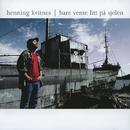 Bare vente litt på sjelen/Henning Kvitnes