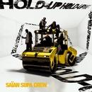 Hold Up/Saian Supa Crew