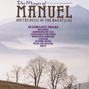 The Magic Of Manuel/Manuel & The Music Of The Mountains