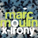 X-Irony/Marc Moulin