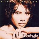 Dotyk/Edyta Gorniak